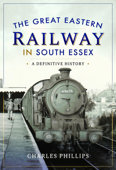 The Great Eastern Railway in South Essex