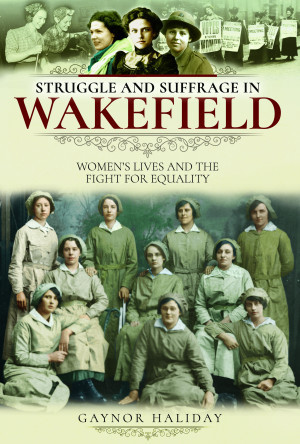 Struggle and Suffrage in Wakefield
