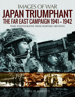 Japan Triumphant: The Far East Campaign, 1941–1942