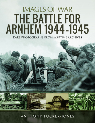 The Battle for Arnhem 1944-1945