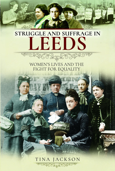 Struggle and Suffrage in Leeds