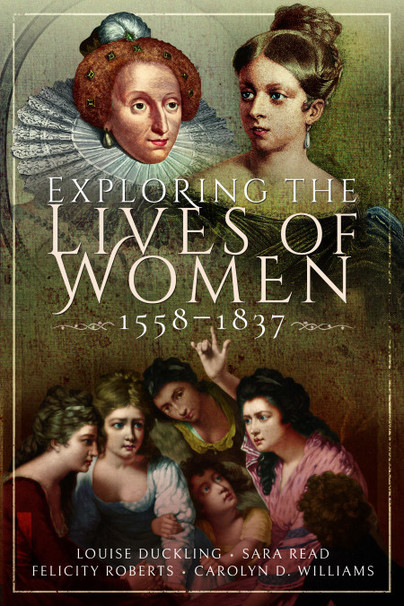 Exploring the Lives of Women, 1558–1837