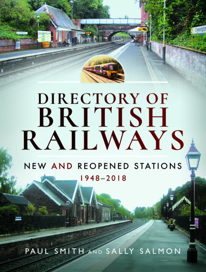 Directory of British Railways - New and Reopened Stations 1948–2018