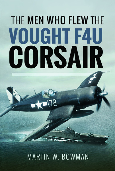 The Men Who Flew the Vought F4U Corsair
