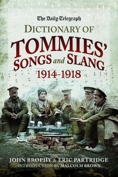 The Daily Telegraph - Dictionary of Tommies' Songs and Slang, 1914–1918