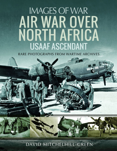 Air War Over North Africa – USAAF Ascendant