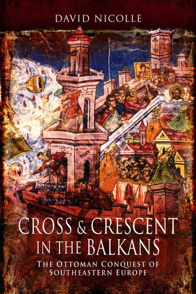 Cross & Crescent in the Balkans