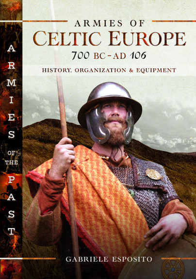 Armies of Celtic Europe 700 BC to AD 106