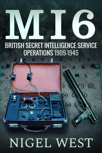MI6: British Secret Intelligence Service Operations, 1909–1945