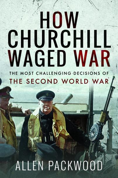 How Churchill Waged War