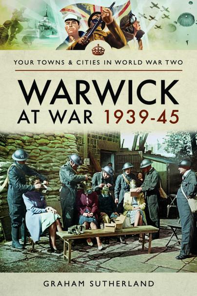 Warwick at War 1939–45