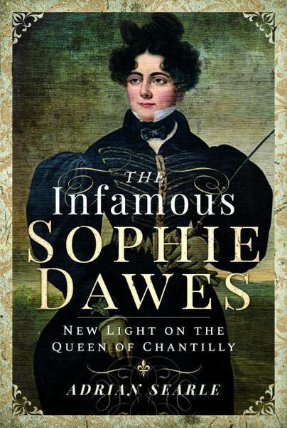 The Infamous Sophie Dawes