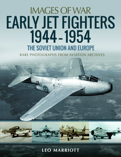 Early Jet Fighters 1944-1954: The Soviet Union and Europe