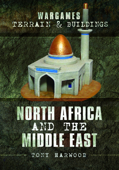 Wargames Terrain and Buildings: North Africa and the Middle East
