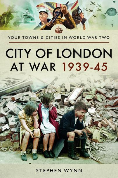 City of London at War 1939–45