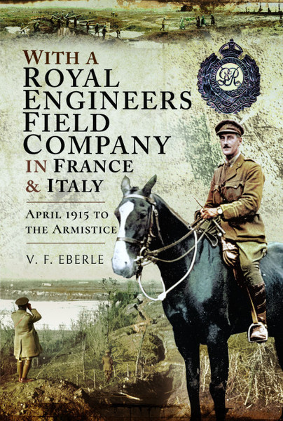 With a Royal Engineers Field Company in France and Italy