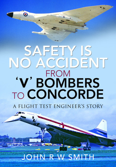 Safety is No Accident: From 'V' Bombers to Concorde