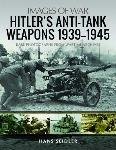 Hitler's Anti-Tank Weapons 1939–1945