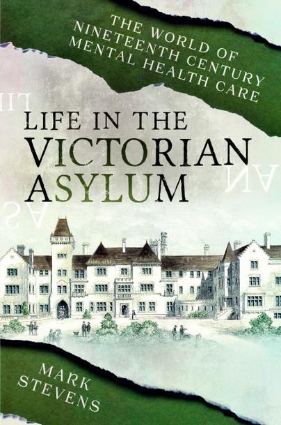 Life in the Victorian Asylum