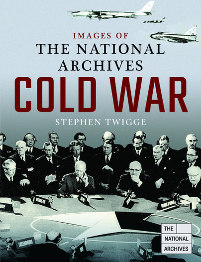 Images of The National Archives: Cold War