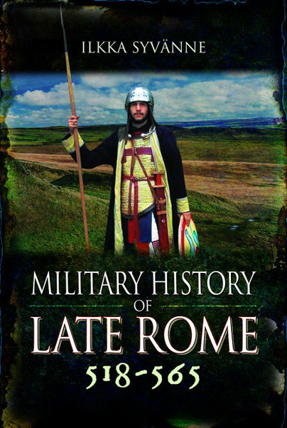 Military History of Late Rome 518–565
