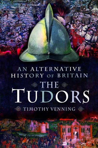 An Alternative History of Britain: The Tudors