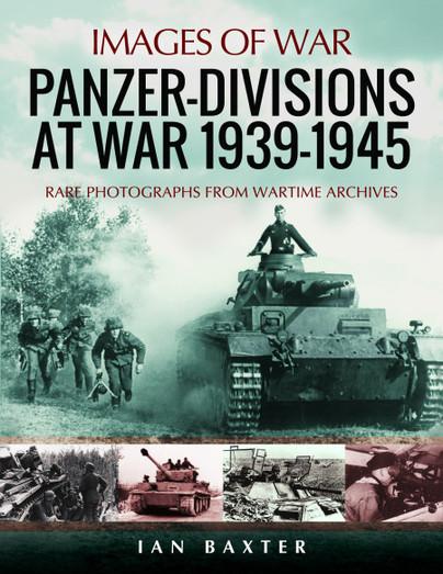 Panzer Divisions at War 1939-1945