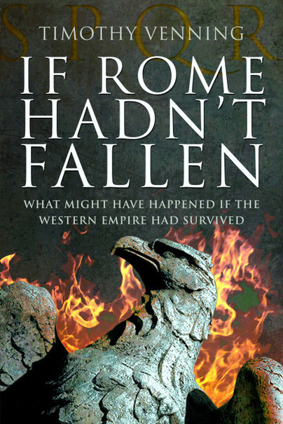 If Rome Hadn't Fallen