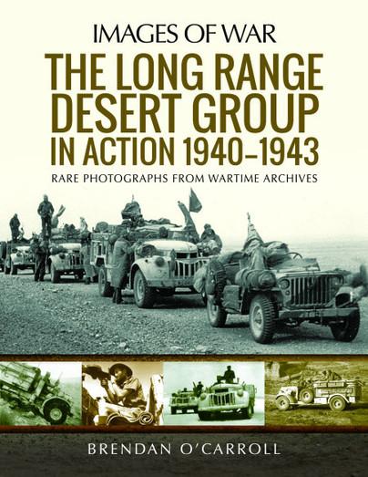 The Long Range Desert Group in Action 1940–1943