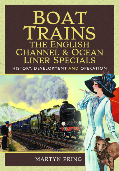 Boat Trains – The English Channel and Ocean Liner Specials
