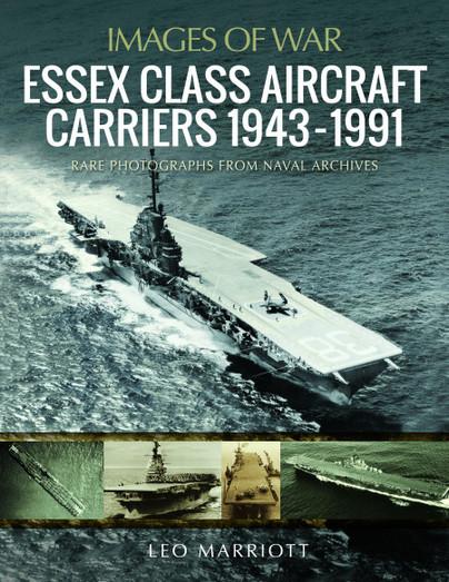 Essex Class Aircraft Carriers, 1943–1991
