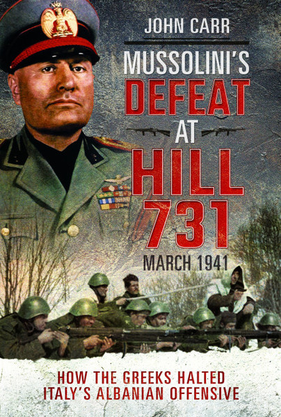 Mussolini's Defeat at Hill 731, March 1941