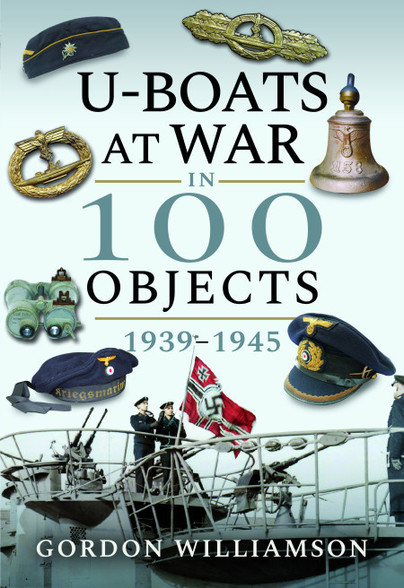 U-Boats at War in 100 Objects, 1939–1945