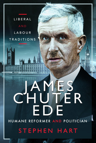 James Chuter Ede: Humane Reformer and Politician