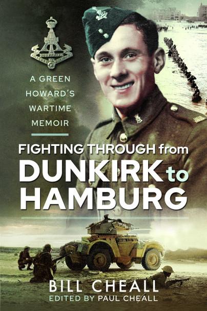 Fighting Through from Dunkirk to Hamburg