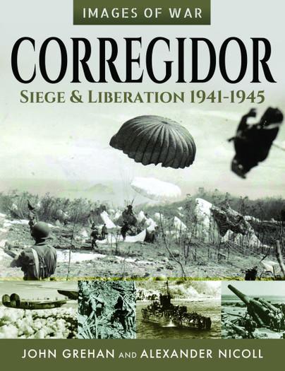 Corregidor: Siege and Liberation, 1941–1945
