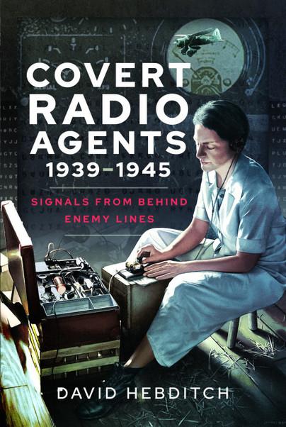 Covert Radio Agents, 1939–1945