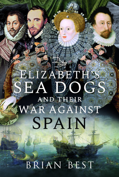 Elizabeth's Sea Dogs and their War Against Spain