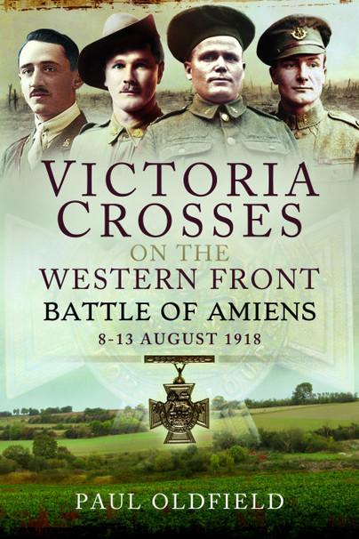 Victoria Crosses on the Western Front – Amiens, Albert & Arras