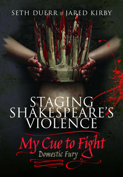 Staging Shakespeare's Violence: My Cue to Fight