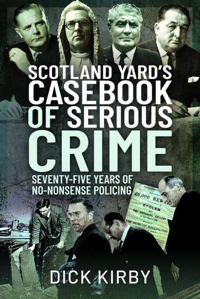 Scotland Yard's Casebook of Serious Crime