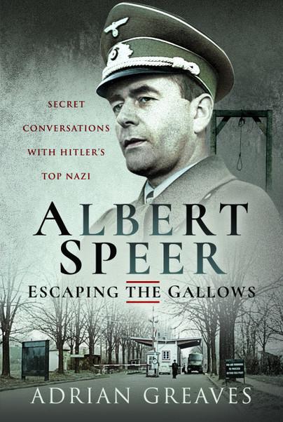 Albert Speer – Escaping the Gallows