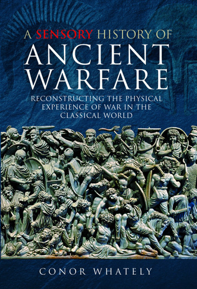 A Sensory History of Ancient Warfare