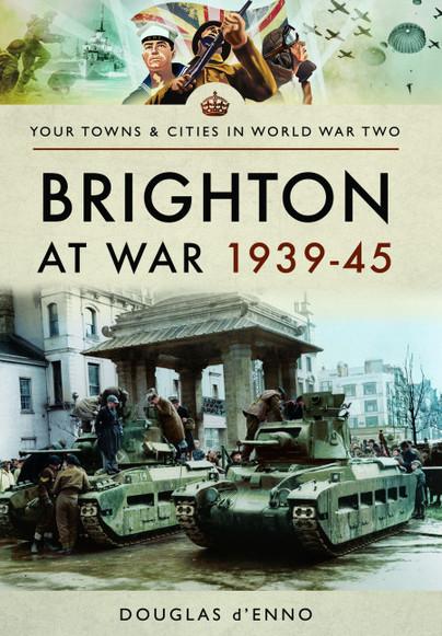 Brighton at War 1939–45