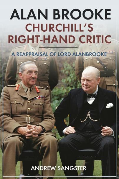 Alan Brooke: Churchill's Right-Hand Critic