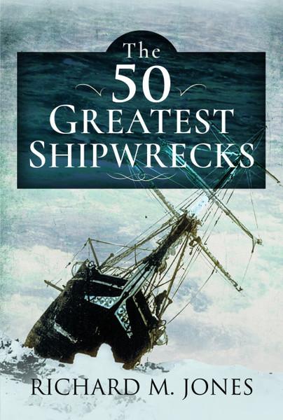 The 50 Greatest Shipwrecks