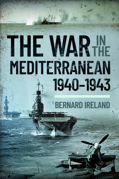 War in the Mediterranean, 1940-1943