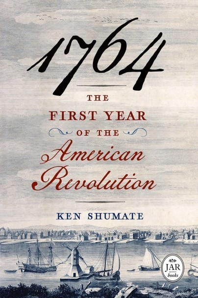 1764—The First Year of the American Revolution