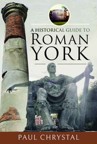 A Historical Guide to Roman York