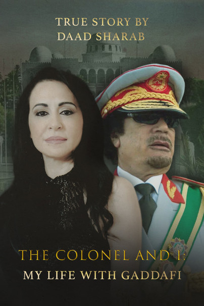 The Colonel and I: My Life with Gaddafi